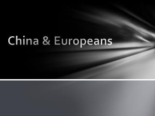 China & Europeans