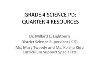 GRADE 4 SCIENCE PD:             QUARTER 4 RESOURCES