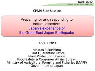 Masato Fukushima  Plant Quarantine Office Plant Protection Division