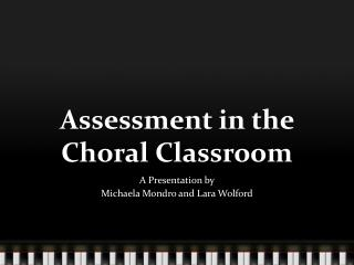 Assessment in the Choral Classroom