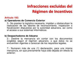 Infracciones  excluidas  del  R�gimen  de Incentivos