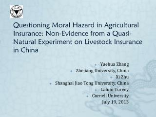Yuehua  Zhang Zhejiang University, China Xi Zhu Shanghai Jiao Tong University, China Calum Turvey