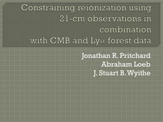 Constraining  reionization  using 21-cm observations in combination with CMB and  Lyα  forest data