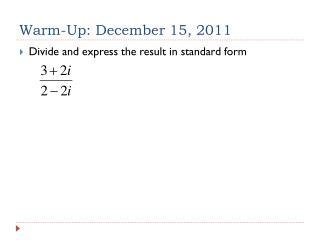 Warm-Up: December  15, 2011