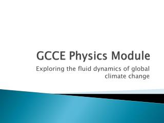GCCE Physics Module