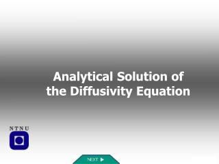 Analytical Solution of  the Diffusivity Equation