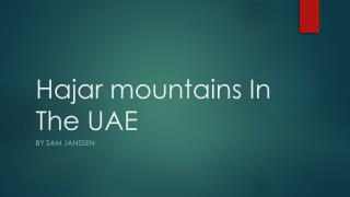 Hajar  mountains In The UAE