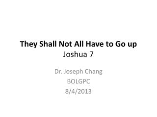 They Shall Not All Have to Go up Joshua 7