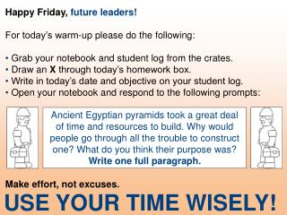 Happy Friday,  future leaders! For today�s warm-up please do the following:
