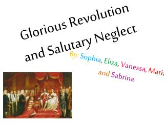 Glorious Revolution and Salutary Neglect