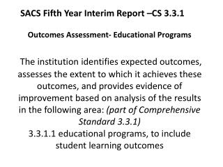 SACS Fifth Year Interim Report –CS 3.3.1. Handbook for Reaffirmation of Accreditation  P 62