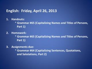 English:   Friday , April  26,  2013