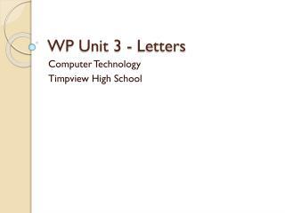 WP Unit 3 - Letters