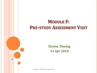 Module F:   Pre-study  Assessment Visit