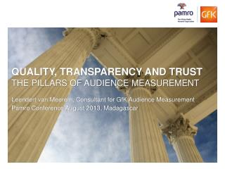 Quality, Transparency and Trust The pillars of Audience Measurement