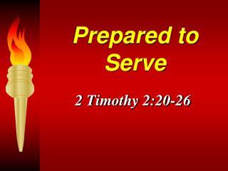 Prepared to Serve