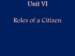 Unit VI Roles of a Citizen