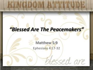 """Blessed Are The Peacemakers"""