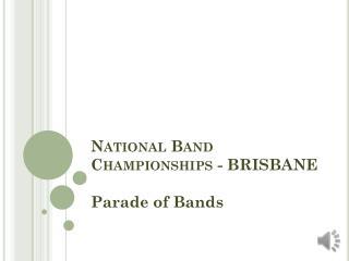 National Band Championships - BRISBANE