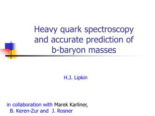 Heavy quark spectroscopy  and accurate prediction of  b-baryon masses