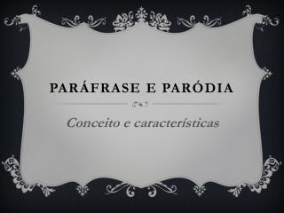 PARÁFRASE E PARÓDIA