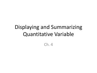 Displaying and Summarizing Quantitative Variable