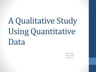 A Qualitative Study Using Quantitative Data