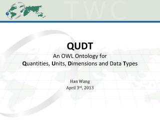 QUDT An OWL Ontology for  Q uantities ,  U nits,  D imensions and Data  T ypes