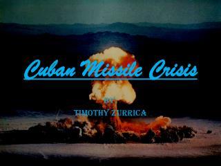 Cuban  M issile Crisis