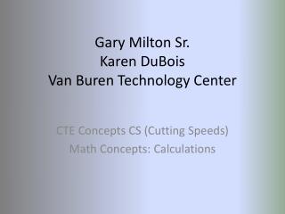 Gary Milton Sr. Karen  DuBois Van Buren Technology Center