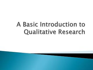 A Basic Introduction to Qualitative Research
