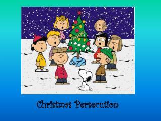 Christmas Persecution
