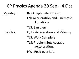 CP Physics Agenda 30 Sep – 4 Oct