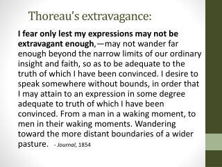 Thoreau's extravagance:
