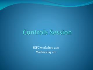 Controls Session
