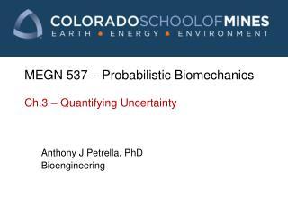 MEGN 537 – Probabilistic Biomechanics Ch.3 – Quantifying Uncertainty