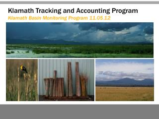 Klamath Tracking and Accounting Program Klamath Basin Monitoring Program 11.05.12