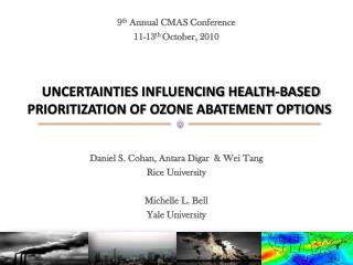 UNCERTAINTIES INFLUENCING HEALTH-BASED PRIORITIZATION OF OZONE ABATEMENT OPTIONS