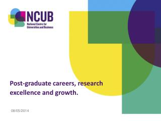 Post-graduate careers, research excellence and growth.