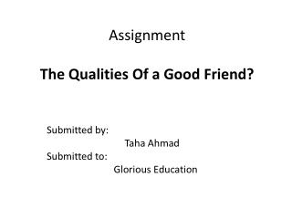 Assignment The  Qualities Of  a  Good Friend?