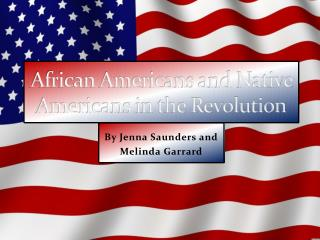 African Americans and Native Americans in the Revolution