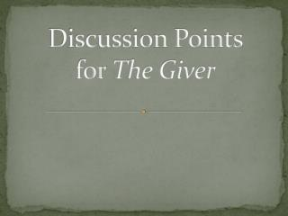 Discussion Points  for  The Giver