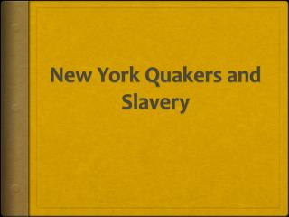New York Quakers and Slavery