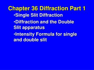 Chapter 36 Diffraction Part 1