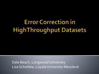 Error Correction in  HighThroughput  Datasets