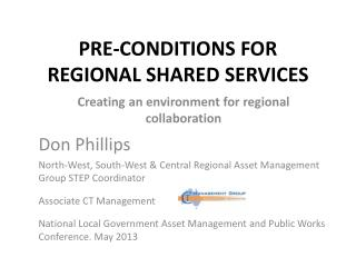 PRE-CONDITIONS FOR REGIONAL SHARED SERVICES