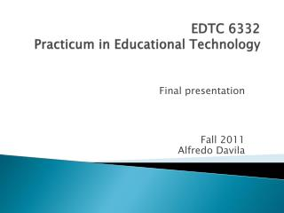 EDTC 6332 Practicum in Educational Technology
