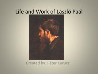 Life and Work of László Paál