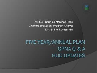 Five Year/Annual Plan GPNA Q & A HUD Updates