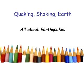 Quaking, Shaking, Earth